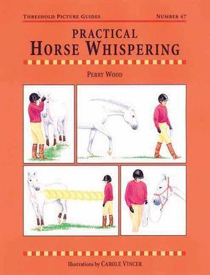 Practical Horse Whispering 9781872119670