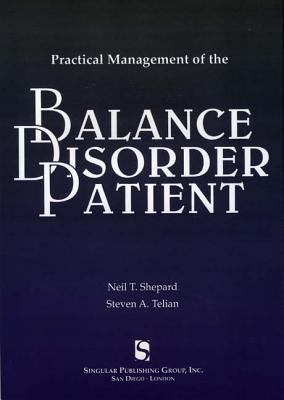 Practical Management of the Balance Disorder Patient 9781879105843