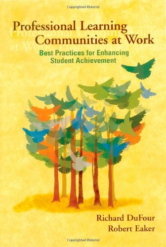 Professional Learning Communities at Work: Best Practices for Enhancing Student Achievement 9781879639607