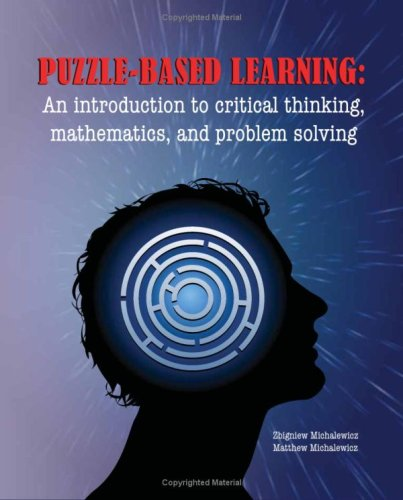 Puzzle-Based Learning: Introduction to Critical Thinking, Mathematics, and Problem Solving 9781876462635