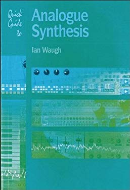 Quick Guide to Analogue Synthesis 9781870775700