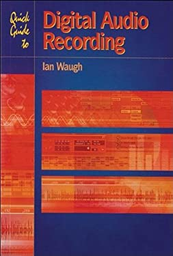 Quick Guide to Digital Audio Recording 9781870775687