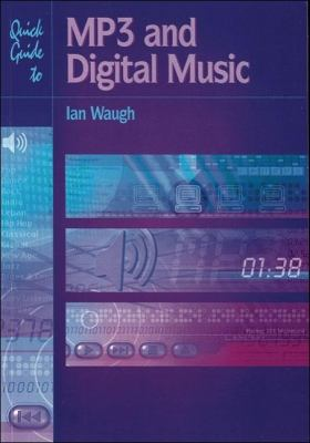 Quick Guide to MP3 and Digital Music 9781870775670