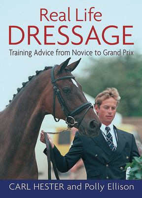 Real Life Dressage: Training Advice from Novice to Grand Prix 9781872119496