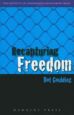 Recapturing Freedom: Issues Relating to the Release of Long-Term Prisoners Into the Community