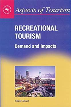 Recreational Tourism: Demand & Impacts 9781873150566