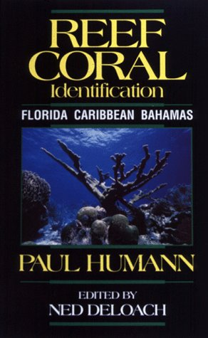 Reef Coral Identification: Florida, Caribbean, Bahamas 9781878348036