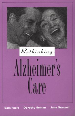 Rethinking Alzheimer's Care 9781878812629