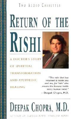 Return of the Rishi: A Doctor's Story of Spiritual Transformation and Ayurvedic Healing 9781878424129