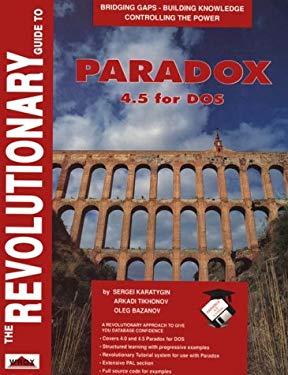 Revolutionary Guide to Paradox 4.5 for DOS 9781874416135