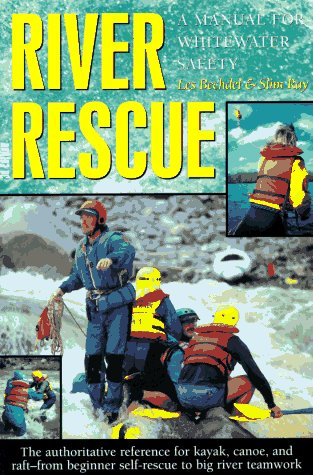 River Rescue: A Manual for Whitewater Safety, 3rd 9781878239556