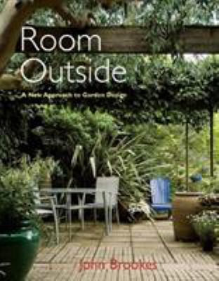 Room Outside: A New Approach to Garden Design 9781870673525