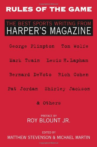 Rules of the Game: The Best Sports Writing from Harper's Magazine