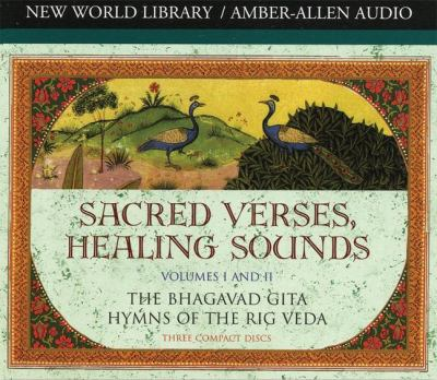 Sacred Verses, Healing Sounds, Volumes I and II: The Bhagavad Gita, Hymns of the Rig Veda 9781878424785