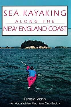 Sea Kayaking Along the New England Coast 9781878239044
