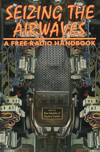 Seizing the Airwaves: A Free Radio Handbook 9781873176993