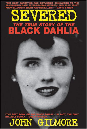 Severed: The True Story of the Black Dahlia 9781878923172