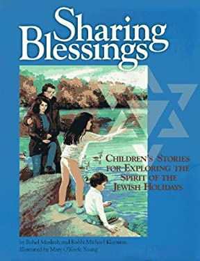 Sharing Blessings: Children's Stories for Exploring the Spirit of the Jewish Holidays 9781879045712