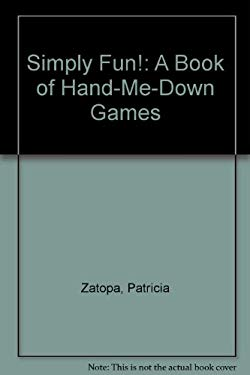 Simply Fun!: A Book of Hand-Me-Down Games 9781879432314