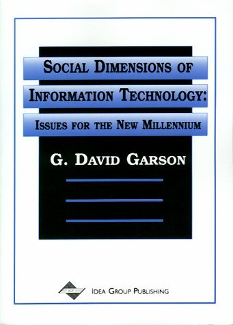 Social Dimensions of Information Technology: Issues for the New Millennium 9781878289865