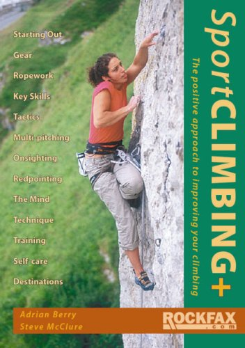 Sport Climbing +: The Positive Approach to Improve Your Climbing 9781873341865