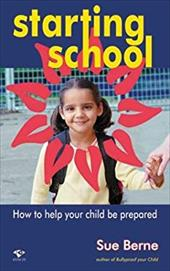 Starting School: How to Help Your Child Be Prepared 7628444