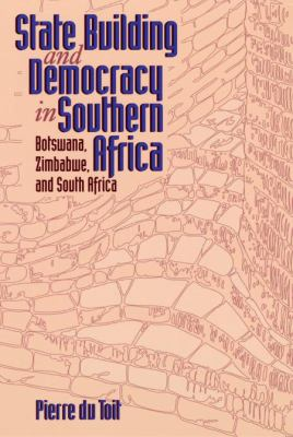 State Building and Democracy in Southern Africa: Botswana, Zimbabwe, and South Africa 9781878379467