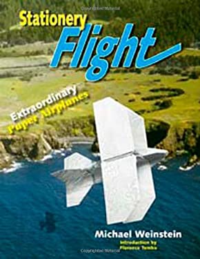 Stationery Flight: Extraordinary Paper Airplanes 9781879384460