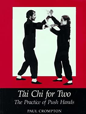 Tai Chi for Two: The Practice of Push Hands 9781874250401