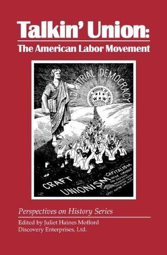 Talkin' Union: The American Labor Movement 9781878668790