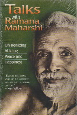 Talks with Ramana Maharshi: On Realizing Abiding Peace and Happiness 9781878019004