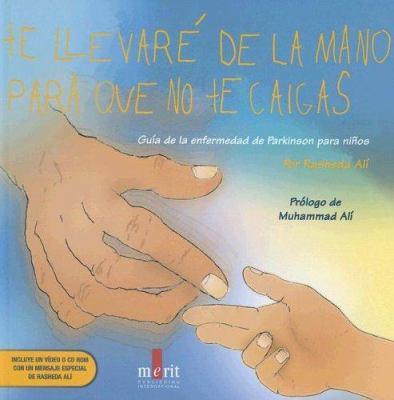 Te Llevare de La Mano Para Que No Te Caigas: Guia de La Enfermedad de Parkinson Para Ninos [With] CDROM 9781873413449