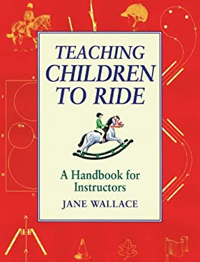 Teaching Children to Ride: A Handbook for Instructors 9781872119434