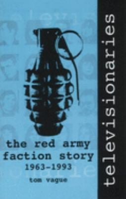 Televisionaries: The Red Army Faction Story, 1963-1993 9781873176474
