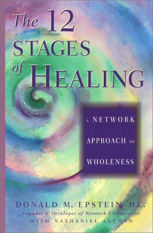 The 12 Stages of Healing: A Network Approach to Wholeness 9781878424082