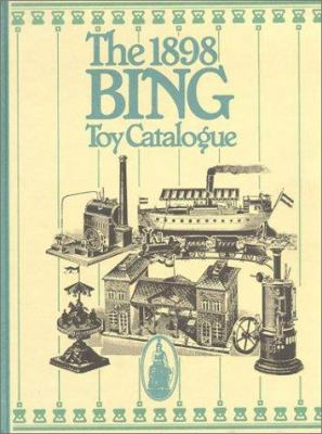 The 1898 Bing Toy Catalogue 9781872727707