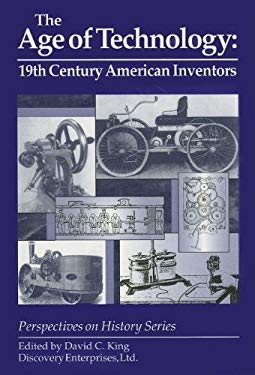 The Age of Technology: 19th Century American Inventors 9781878668646