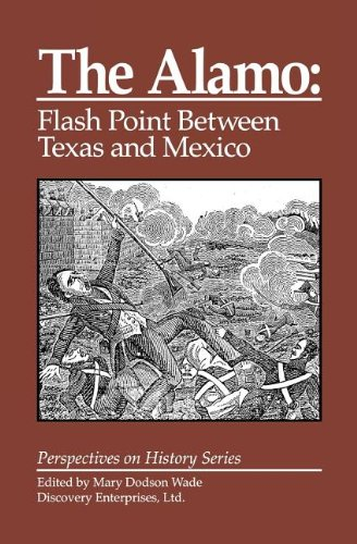 The Alamo: Flashpoint Between Texas and Mexico 9781878668950