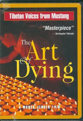 The Art of Dying: Tibetan Voices from Mustang 9781878019271