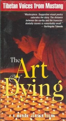The Art of Dying: Tibetan Voices from Mustang 9781878019080