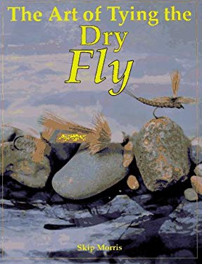 The Art of Tying the Dry Fly 9781878175366