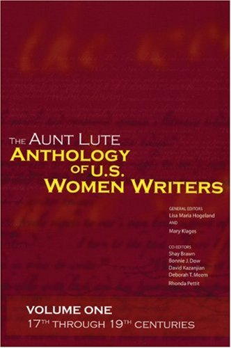The Aunt Lute Anthology of U.S. Women Writers Volume One: 17th Through 19th Centuries 9781879960688