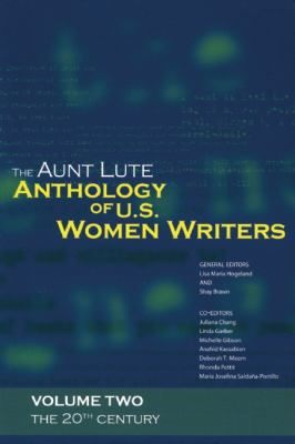 The Aunt Lute Anthology of U.S. Women Writers, Volume Two: The 20th Century 9781879960770