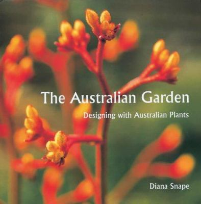 The Australian Garden: Designing with Australian Plants 9781870673464