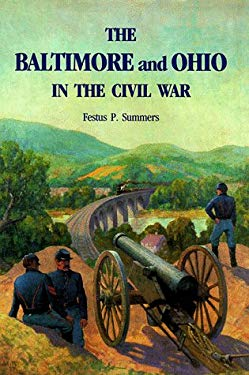 The Baltimore and the Ohio in the Civil War 9781879664135