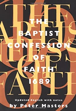 The Baptist Confession of Faith 1689: Or the Second London Confession with Scripture Proofs 9781870855242