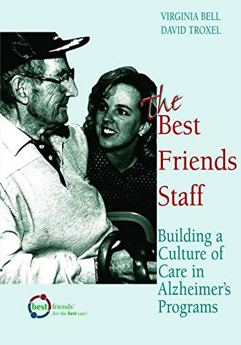 The Best Friends Staff: Training Ideas for Alzheimer's Programs 9781878812636