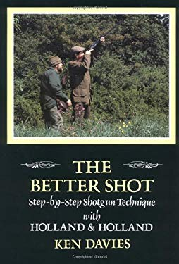 The Better Shot: Step by Step Shotgun Technique with Holland & Holland 9781870948647