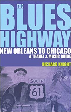 The Blues Highway: New Orleans to Chicago: A Travel & Music Guide 9781873756430