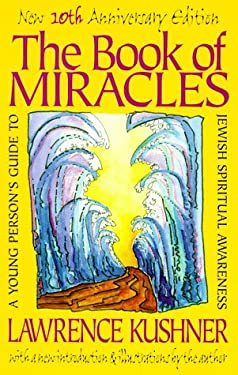 The Book of Miracles: A Young Person's Guide to Jewish Spiritual Awareness 9781879045781
